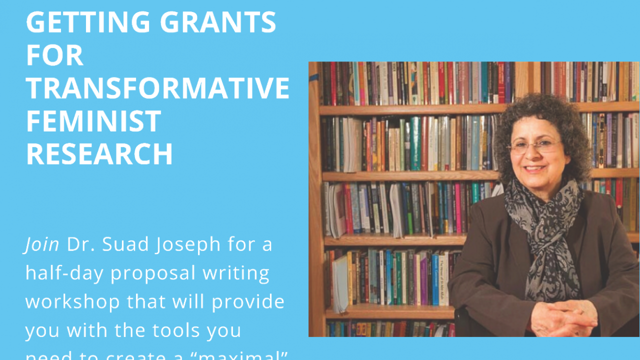 "image reads ""Getting Grants for Transformative Feminist Research"" and features a photo of Dr. Suad Joseph"