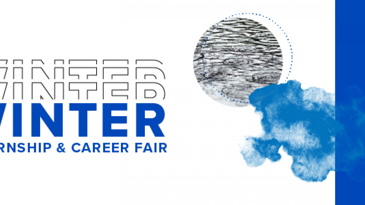 "Blue and white design with the words ""Winter Internship & Career Fair"""