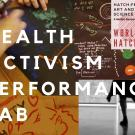Image reads Health Activism Performance Lab, over a photo collage of art and performance