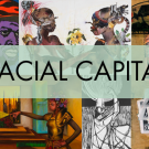 "Image reads ""Racial Capitalism"" over a collage of photos and art"